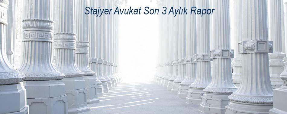 Stajyer Avukat Son 3 Aylık Rapor