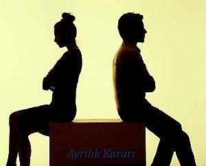 Boşanma Davasında Ayrılık Kararı Nasıl Alınır